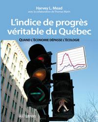 L'indice de progrès véritable du Québec. Quand l'économie dépasse l'écologie