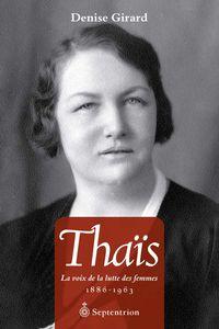 Thaïs. La voix de la lutte des femmes. 1886-1963