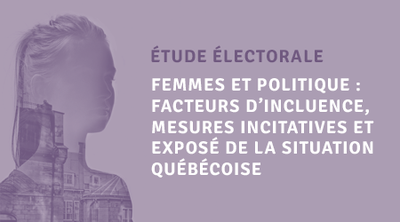 Femmes et politique: facteurs d'influence, mesures incitatives et exposé de la situation québécoise