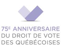 75e anniversaire du droit de vote des femmes au Québec