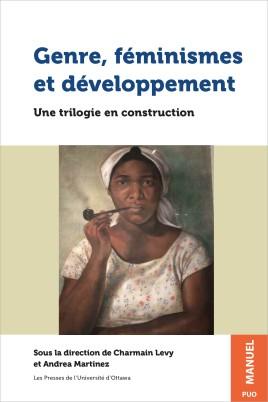 Genre, féminismes et développement. Une trilogie en construction